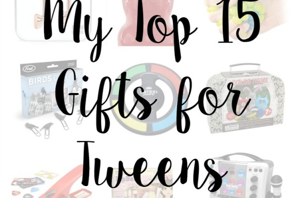 My Top 15 Gifts For Tweens