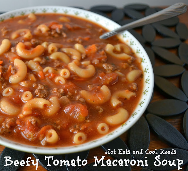 Beefy Tomato Macaroni Soup by Hot Eats and Cool Reads