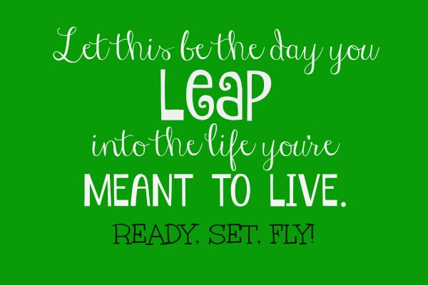 Leap Quote | polkadotpoplars.com