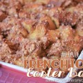 French Toast Easter Bake. Uses bagels instead of bread. So good.